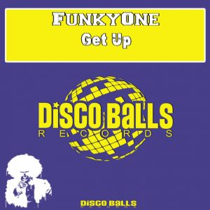 funkyone-get-up-disco-balls-records