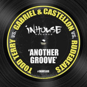gabriel-castellon-todd-terry-rudebeats-another-groove-inhouse