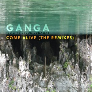 ganga-feat-devon-dunaway-come-alive-the-remixes-kid-recordings