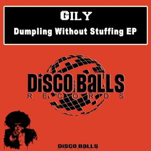 gily-dumpling-without-stuffing-ep-disco-balls-records