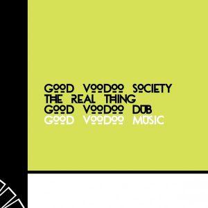 good-voodoo-society-the-real-thing-good-voodoo-dub-good-voodoo-music