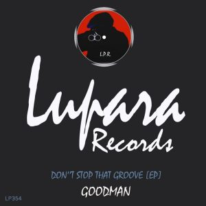 goodman-dont-stop-that-groove-ep-lupara