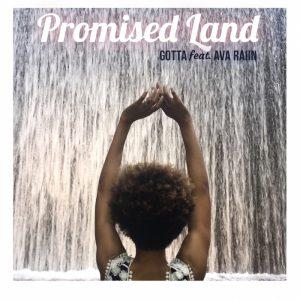 gotta-feat-ava-raiin-promised-land-gotta