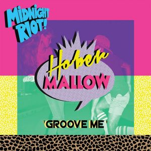 hober-mallow-groove-me-midnight-riot