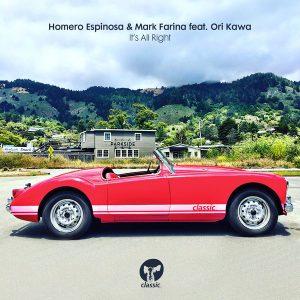 homero-espinosa-mark-farina-feat-ori-kawa-its-all-right-classic-music-company