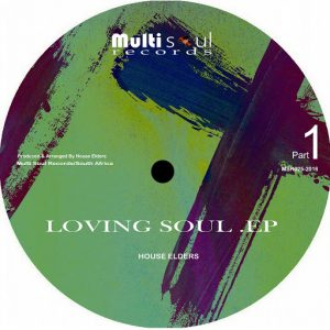 house-elders-loving-soul-ep-part-1-multi-soul