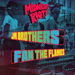 jm-brothers-fan-the-flames-midnight-riot