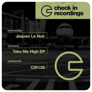 jaques-le-noir-take-me-high-check-in-recordings