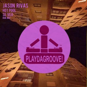 jason-rivas-hot-pool-se-vea-playdagroove