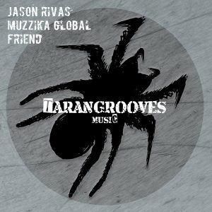 jason-rivas-muzzika-global-friend-tarangrooves-music