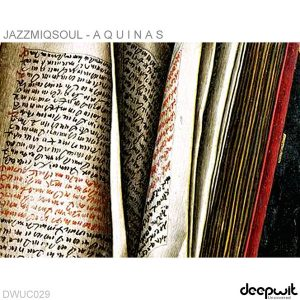 jazzmiqsoul-aquinas-deepwit-uncovered