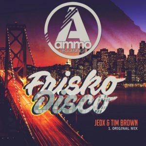 jedx-tim-brown-frisko-disco-ammo-recordings