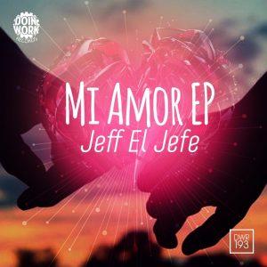 jeff-el-jefe-mi-amour-doin-work