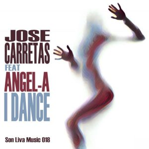 jose-carretas-feat-angel-a-i-dance-son-liva