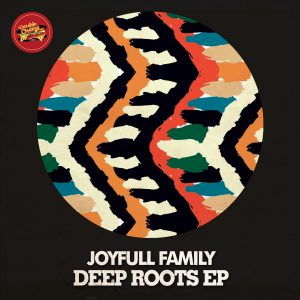 joyfull-family-deep-roots-ep-double-cheese-records