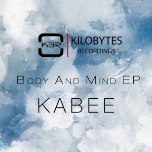 kabee-body-mind-ep-kilobytes-recordings