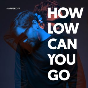 kappekoff-how-low-can-you-go-oslo