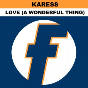 karess-love-a-wonderful-thing-fresh-uk