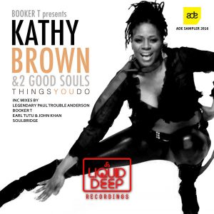 kathy-brown-and-2-good-souls-things-you-do-liquid-deep