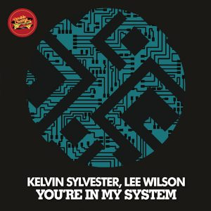 kelvin-sylvester-lee-wilson-youre-in-my-system-double-cheese-records