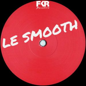 le-smooth-edits-ep-fkr
