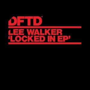 lee-walker-locked-in-ep-dftd