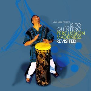 louie-vega-presents-luisito-quintero-percussion-maddness-revisited-bbe