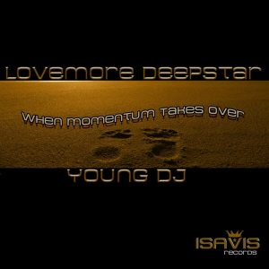 lovemore-deepstar-young-dj-when-momentum-takes-over-isavis-records