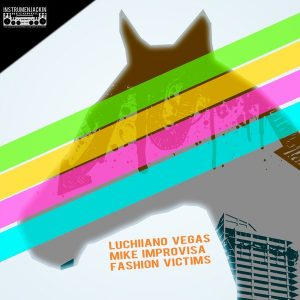 luchiiano-vegas-mike-improvisa-fashion-victims-instrumenjackin-records