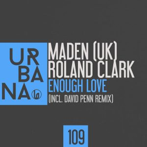 maden-uk-roland-clark-enough-love-urbana-recordings
