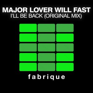 major-lover-will-fast-ill-be-back-fabrique-recordings