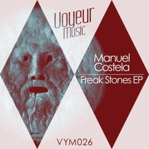 manuel-costela-freak-stones-ep-voyeur-music