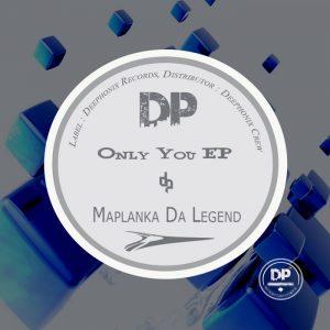 maplanka-da-legend-only-you-ep-deephonix