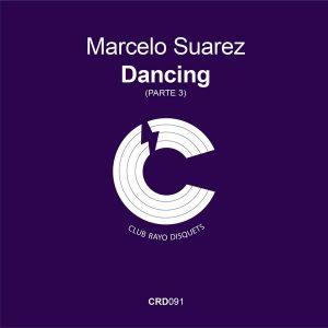 marcelo-suarez-dancing-ep-parte-3-club-rayo-disquets