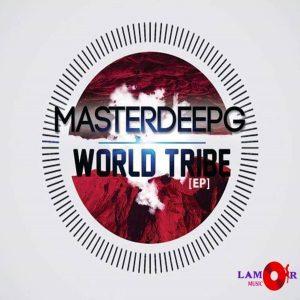 masterdeepg-world-tribe-ep-lamor-music