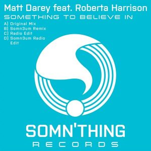 matt-darey-feat-roberta-harrison-something-to-believe-in-somnthing-records