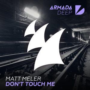 matt-meler-dont-touch-me-armada-deep