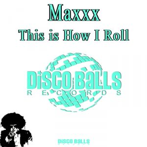maxxx-this-is-how-i-roll-disco-balls