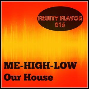 me-high-low-our-house-fruity-flavor