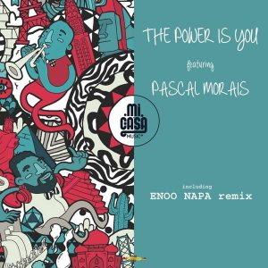 mi-casa-feat-pascal-morais-the-power-is-you-arrecha-records