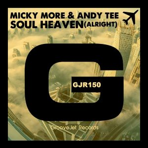 micky-more-andy-tee-soul-heaven-alright-groovejet-records