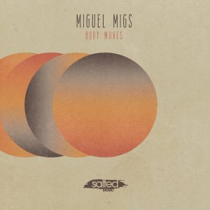 miguel-migs-body-moves-salted-music