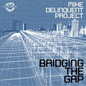 mike-delinquent-project-bridging-the-gap-champion-us