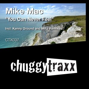 mike-mac-you-can-never-feel-chuggy-traxx