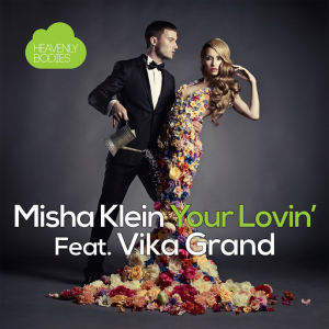 misha-klein-feat-vika-grand-your-lovin-heavenly-bodies