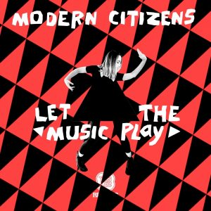 modern-citizens-let-the-music-play-yes-yes-records