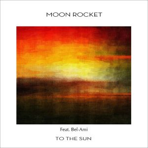 moon-rocket-feat-bel-ami-to-the-sun-moon-rocket-music