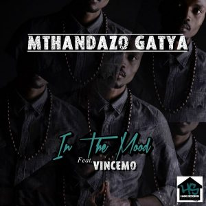 mthandazo-gatya-feat-vincemo-in-the-mood-hang-session