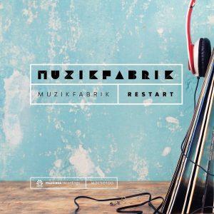 muzikfabrik-restart-muzicasa-recordings