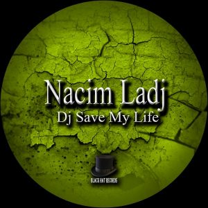 nacim-ladj-dj-save-my-life-black-hat-records